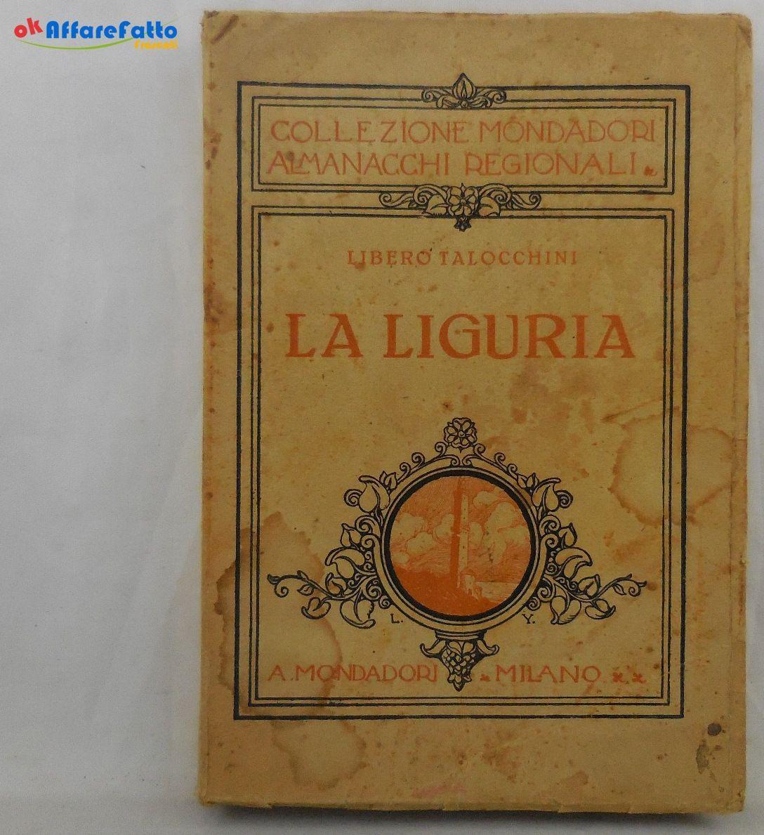 J 5723 LIBRO SUSSIDIARIO PER LA CULTURA REGIONALE LA LIGURIA DI LIBERO TALOCCHINI 1925 - http://www.okaffarefattofrascati.com/?product=j-5723-libro-sussidiario-per-la-cultura-regionale-la-liguria-di-libero-talocchini-1925