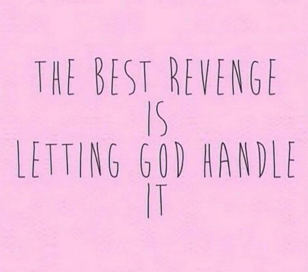 Let God Handle It Let God Revenge Quotes Word Of God