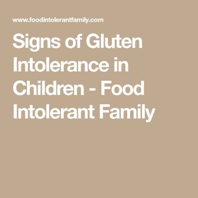 Signs of Gluten Intolerance in Children - Food Intolerant ...