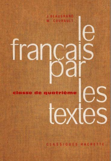 Beaugrand Courault Le Francais Par Les Textes 4e 1965