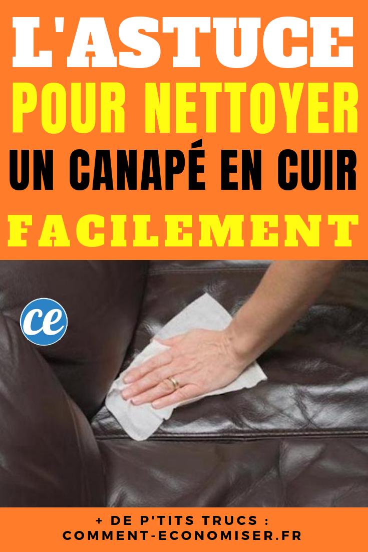 L'Astuce Pour Nettoyer Facilement Un Canapé En Cuir ...