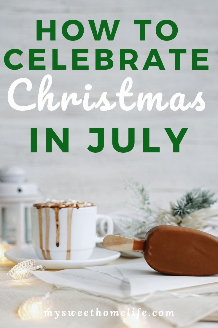 Christmas in July ideas #holidaysinjuly