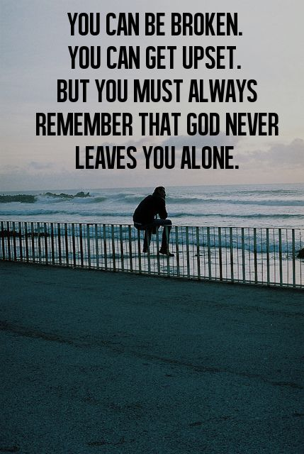 God Never Leaves You Quotes God Quotes Faith