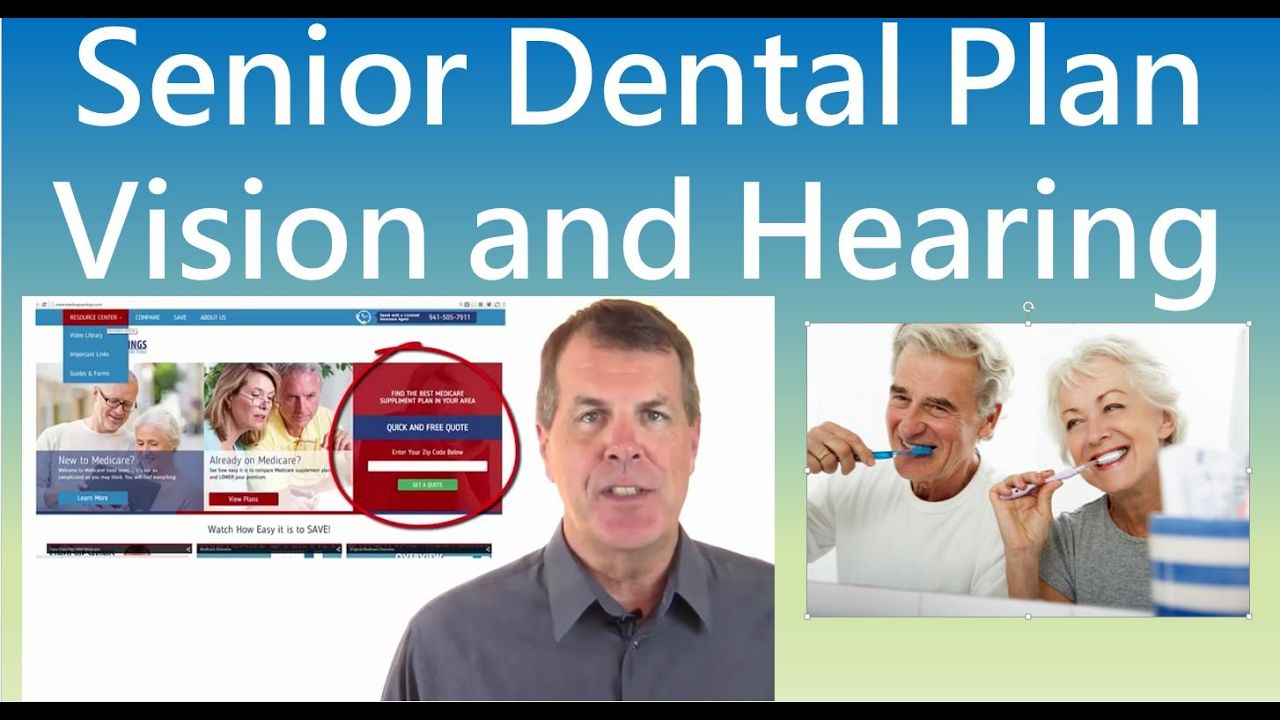 Senior Dental Plans Also Vision and Hearing Coverage