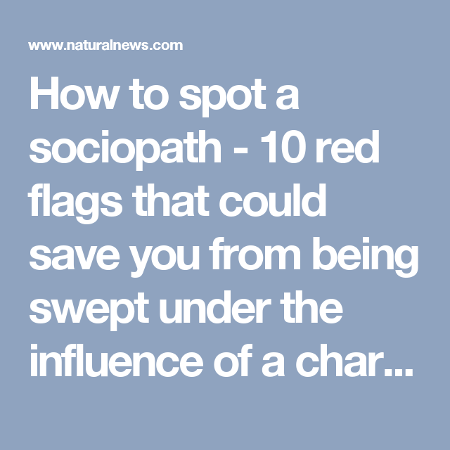 How to spot a sociopath 10 red flags