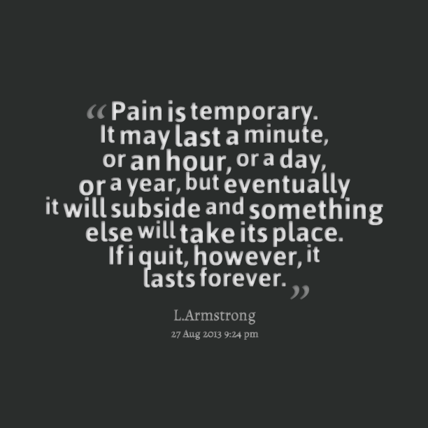 Inspirational Quotes After Injury: #[Image] Pain Is Temporary Repin And Follow