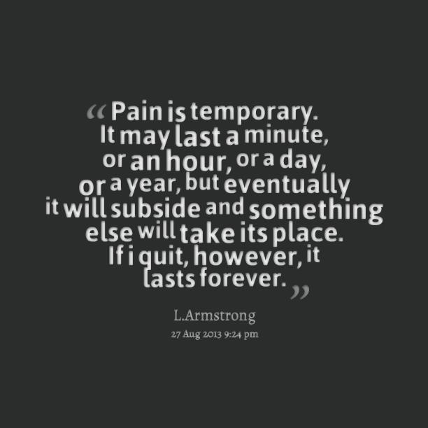 Pain Is Temporary Entrepreneur Motivation