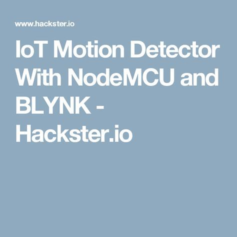 IoT Motion Detector With NodeMCU and BLYNK Iot