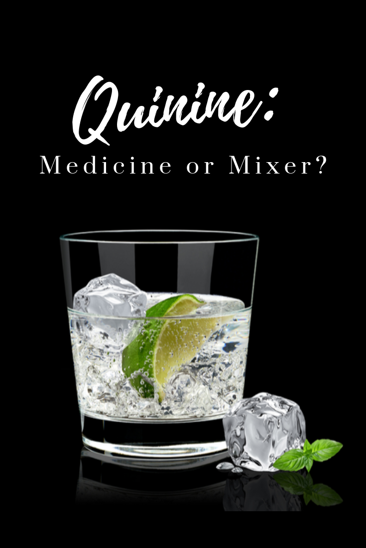 Quinine: Medicine or Mixer? | Tonic water Medicine Leg ...