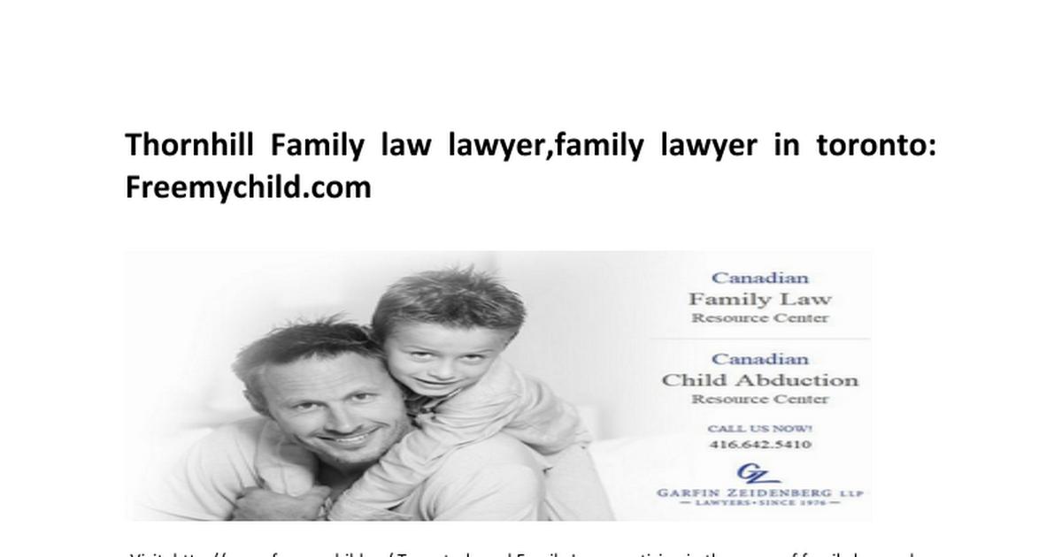 Visit http//www.freemychild.ca/ Torontobased Family Law