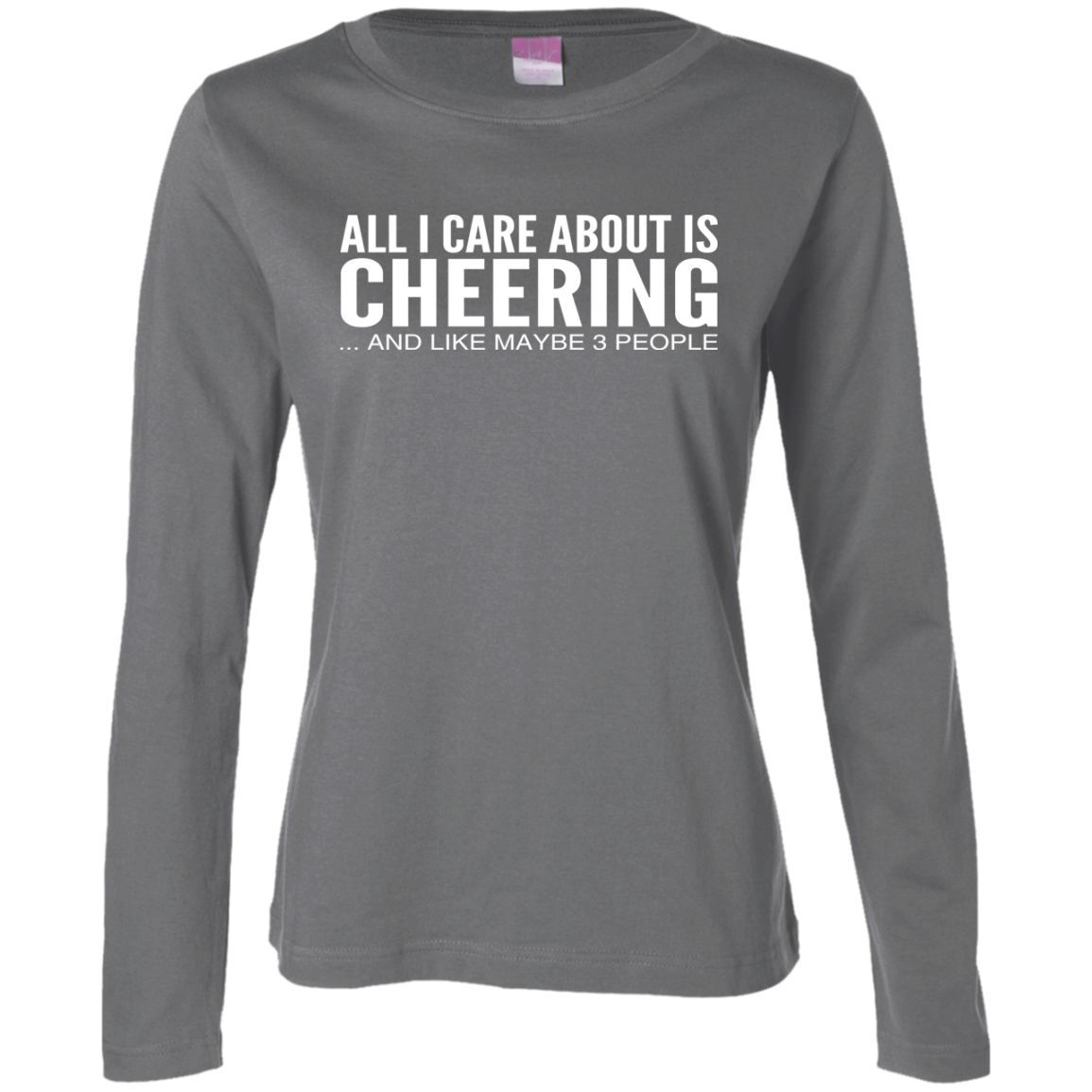 All I Care About Is Cheering And Like Maybe 3 People Ladies Long Sleeve Tees