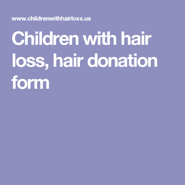 Children With Hair Loss Hair Donation Form  Hair