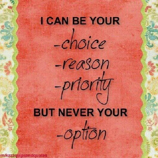 I M Not An Option That S Where You F D Up Wisdom Quotes Inspirational Quotes Quotes To Live By