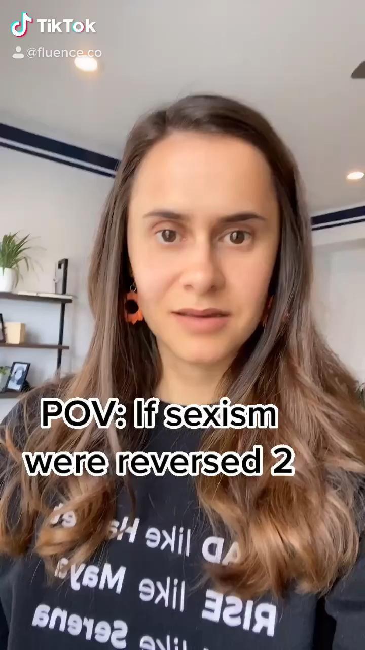 Video Pov If Sexism Were Reversed 2 Pemberdayaan Perempuan Seksisme