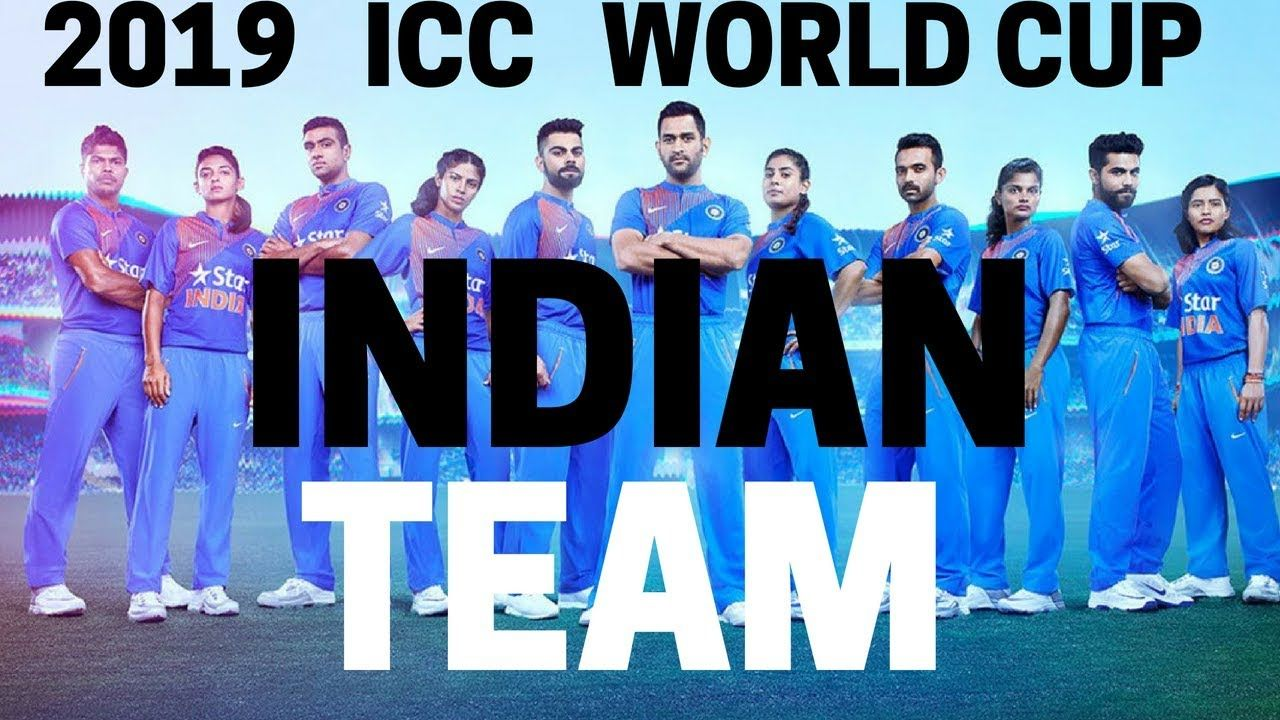 Indian Team For 2109 World Cup Indian Squad For World Cup 2019 World Cup Youtube World
