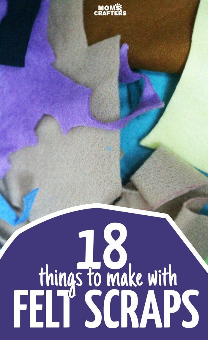 Easy Things To Make 18 Things To Make With Felt Scraps Easy Felt Crafts Felting And