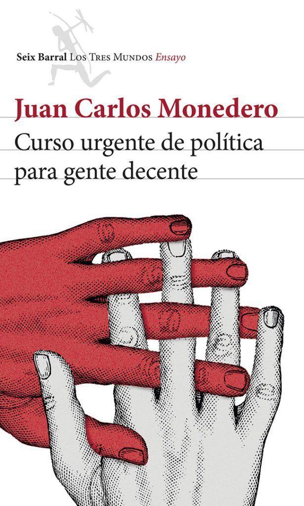 Curso Urgente De Política Para Gente Decente Libros Novedades Libros Cursillo
