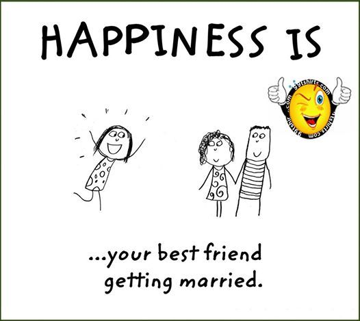 Hiness Is Your Friend Getting Married