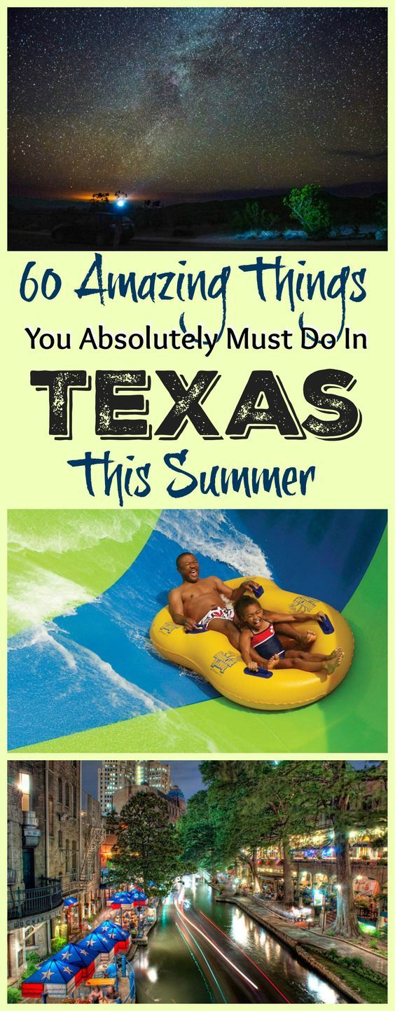 60 Amazing Things You Absolutely Must Do In Texas This Summer