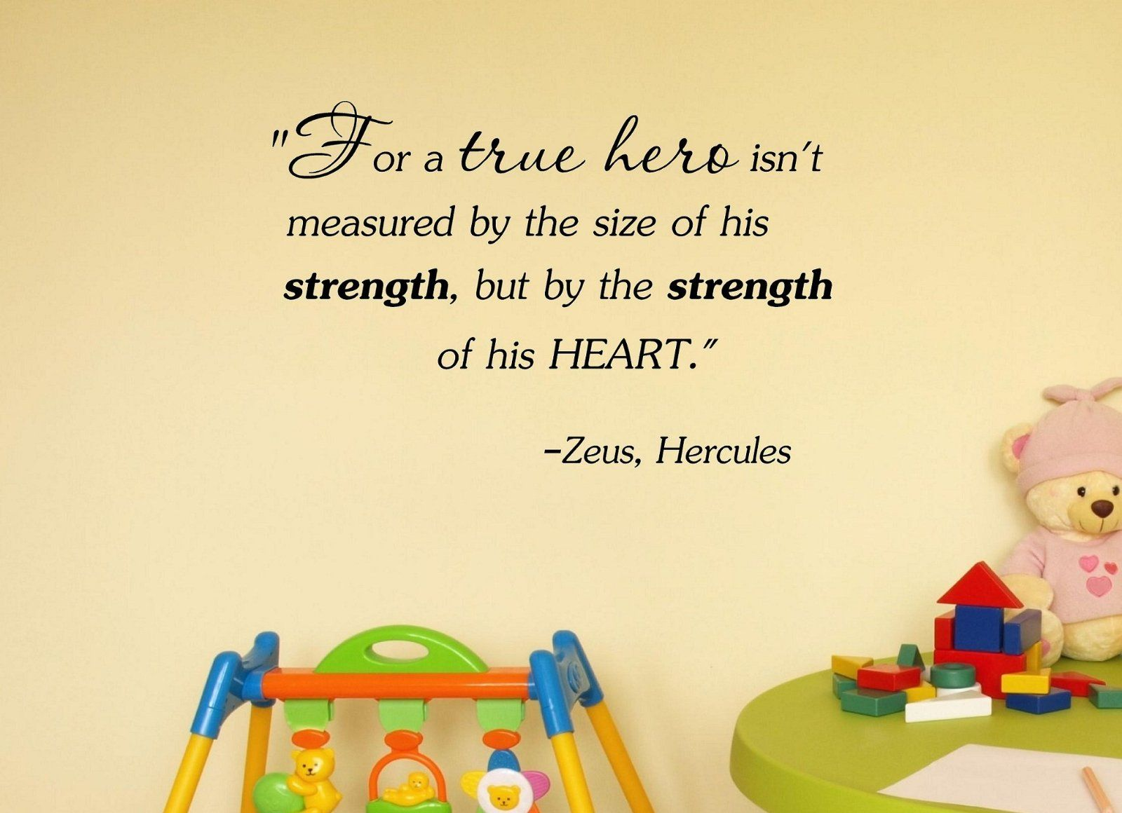 For a true hero isn\'t measured by the size of his strength, but by ...