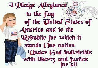 I Pledge Allegiance to the flag of the United States of America.