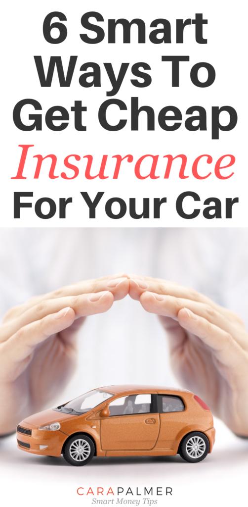 6 Smart Ways To Get Cheap Car Insurance Cheap Car Insurance Car
