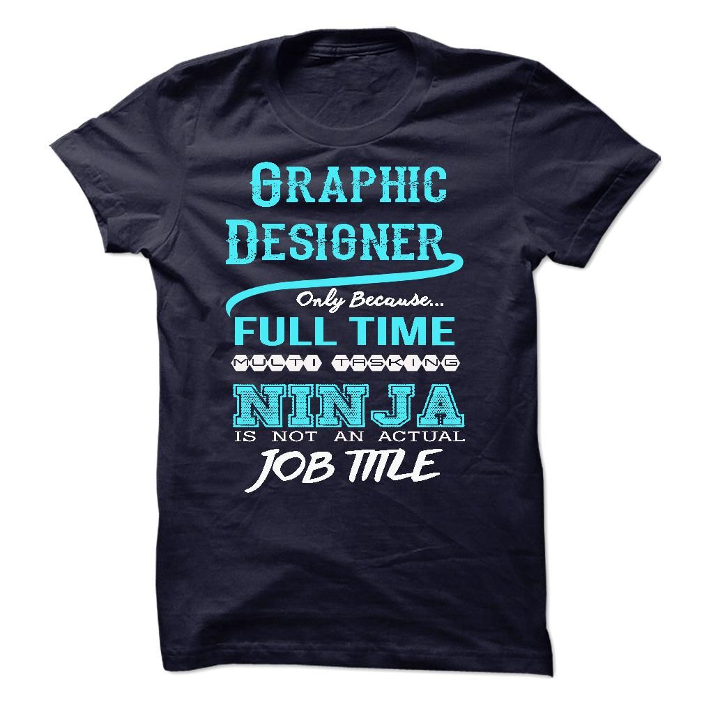 Ninja Graphic Designer T-Shirts, Hoodies. VIEW DETAIL ==► https://www.sunfrog.com/LifeStyle/Ninja-Graphic-Designer-T-Shirt.html?id=41382