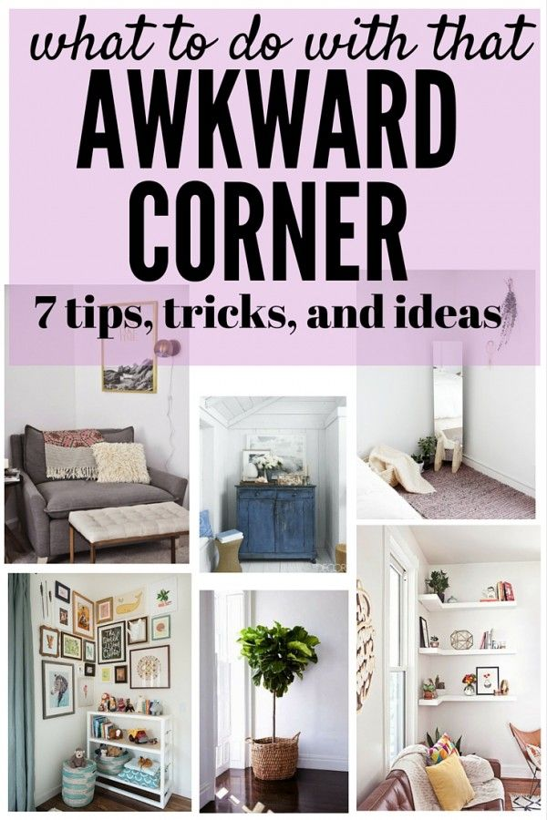 7 Ways To Fill That Awkward Corner Small Apartment Decorating Living Room Corner Home Decor