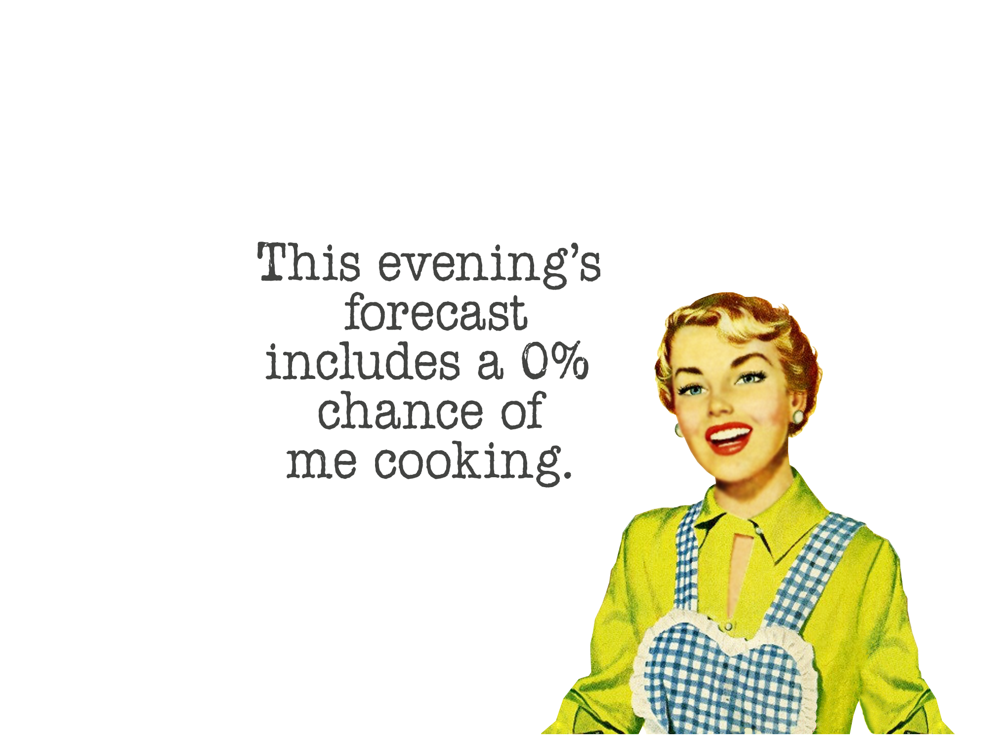 Lol I Wish I Could Get Away With This Quirky Quotes By Vintagejennie At Etsy Com Not Cooking Quirky Quotes Funny Quotes Cooking Quotes Humor