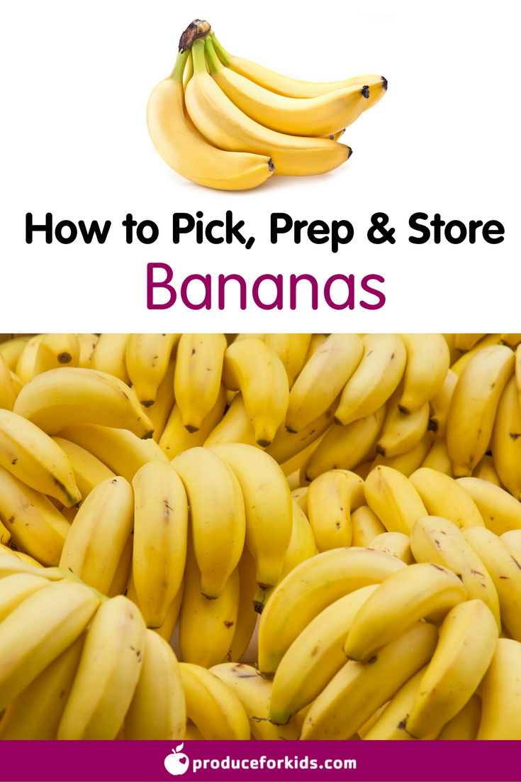 All About Bananas How To Pick Prepare Store In 2019 Produce