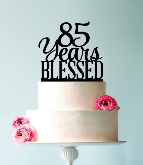 85 Years Blessed Cake Topper Classy 85th Birthday By CFWeddings