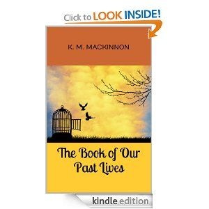 Amazon.com: The Book of Our Past Lives eBook: K. M. MacKinnon: Kindle Store