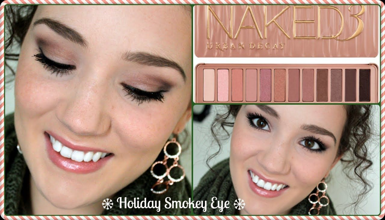 Holiday Smokey Eye Naked3 Palette Tutorial Beauty In 2018