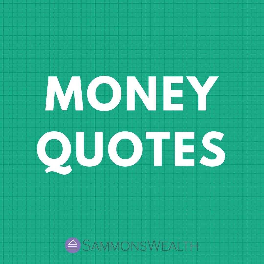Motivational Money Quotes Inspirational Money Quotes Saving Money Quotes Spending Money Quot Money Quotes Funny Saving Money Quotes Spending Money Quotes