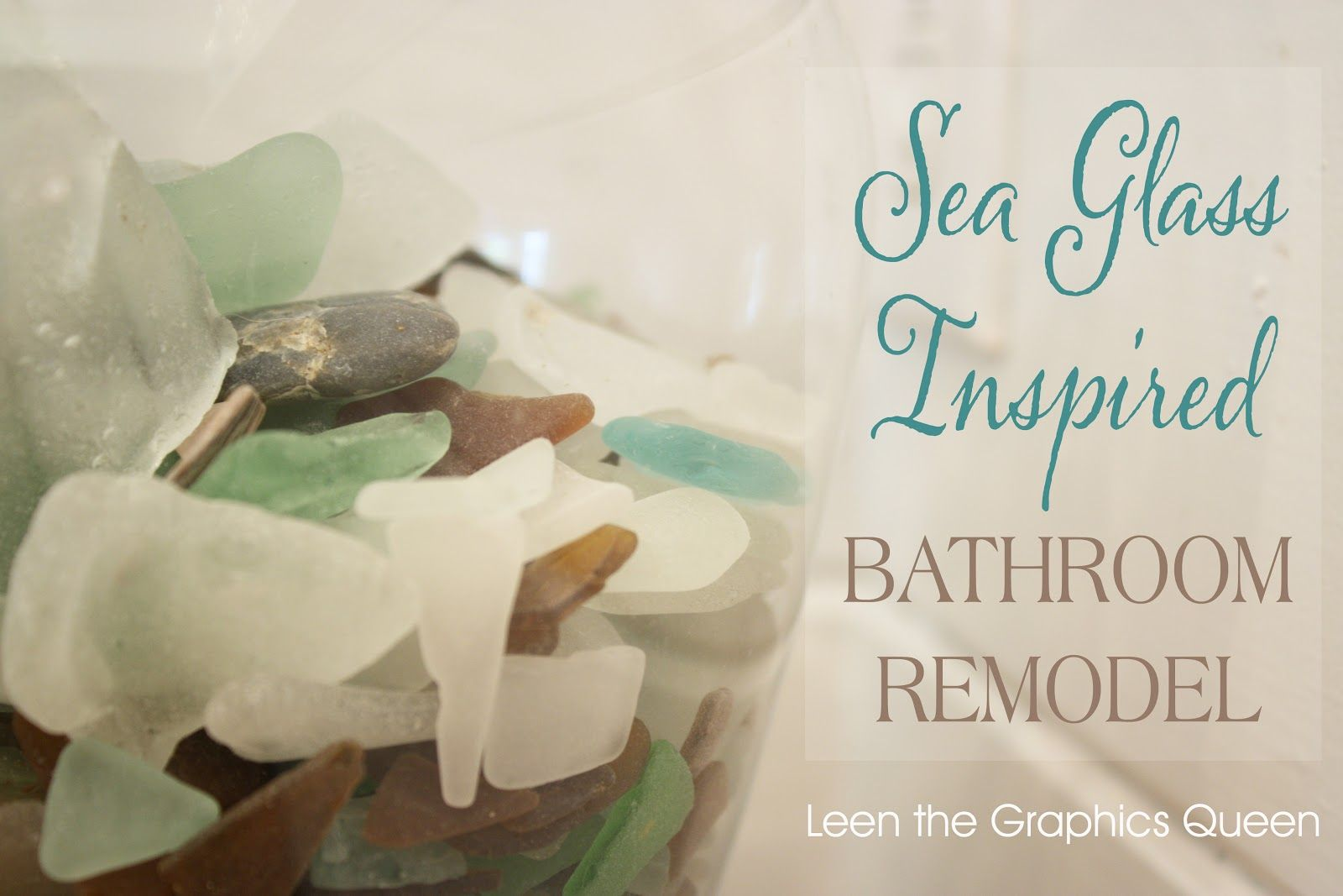 Sea Glass Inspired Bathroom Leen the Graphics Queen | Our home ...
