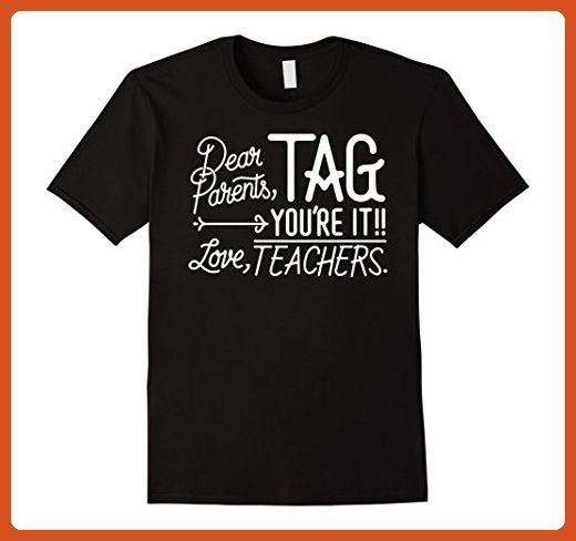 Download Mens Dear Parents Tag You're It Love Teachers Funny T ...