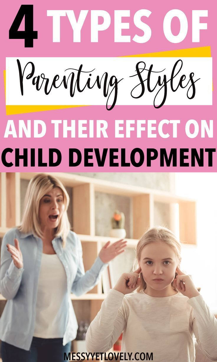 4 types of parenting styles and their effects on child development