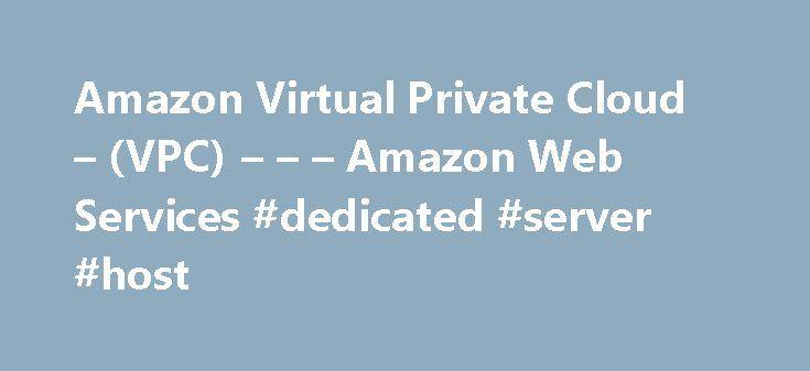 Amazon Virtual Private Cloud – (VPC) – – – Amazon Web Services ...