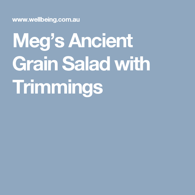 Meg's Ancient Grain Salad with Trimmings