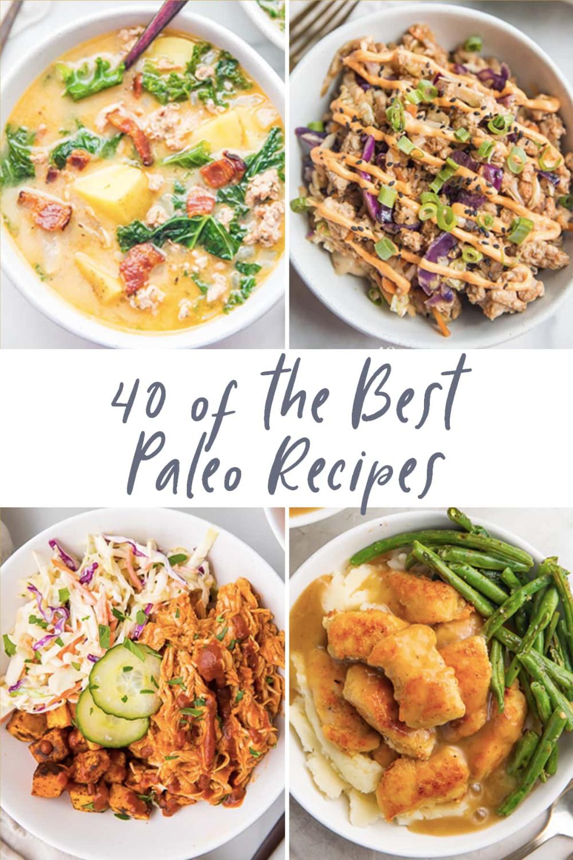40 Of The Best Paleo Recipes Around In 2021 Best Paleo Recipes Paleo Recipes Interesting Food Recipes
