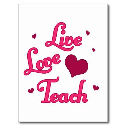 Live Love Teach Postcard Designs For Educators Pinterest