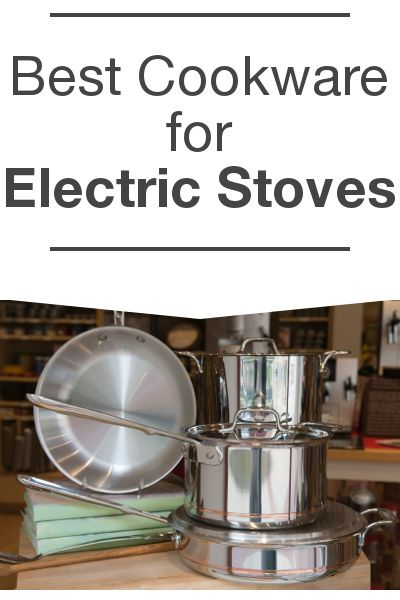 Best Cookware For Electric Stoves Electric Stove Electric Cooktop Cookware