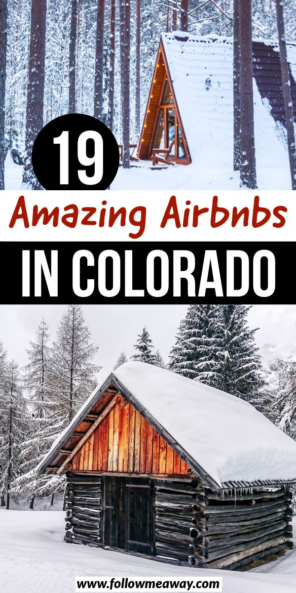 19 Amazing Airbnbs In Colorado | 19 best Airbnbs In Colorado | best colorado Airbnbs | best cabins in Colorado | best colorado cabins | best places to stay in colorado | where to stay in colorado | colorado travel tips #colorado #coloradowedding #cabinideas #cabininthewoods #airbnb