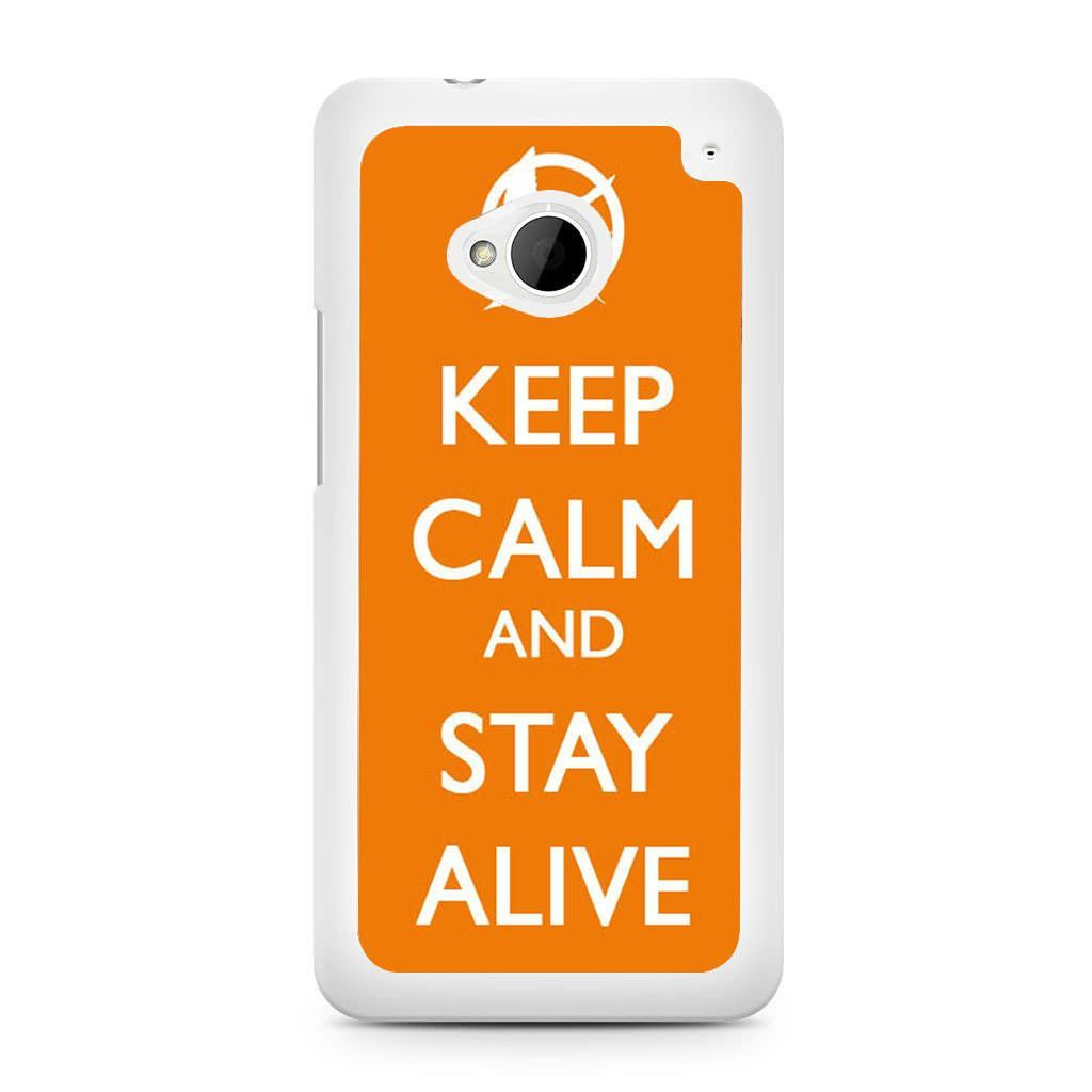 Keep Calm and Stay Alive HTC One M7 Case