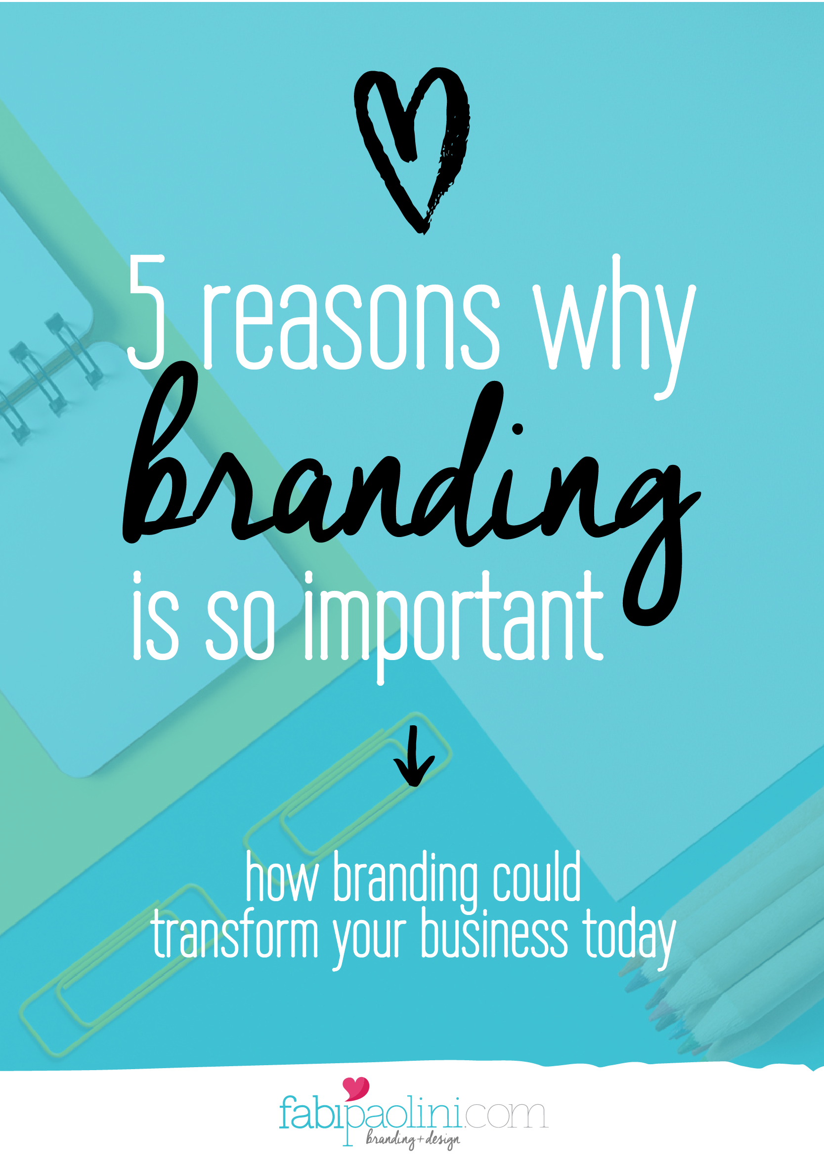 Why Is Branding Important 5 Reasons Why It Will Transform Your Business Branding Online Marketing Business