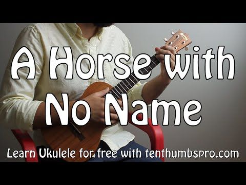 A Horse With No Name - America - Easy Song Two Chord Ukulele ...