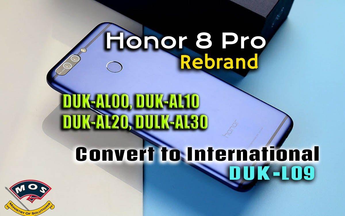 Honor 8 Pro/Honor V9 Rebrand (Convert Chinese to International)DUK