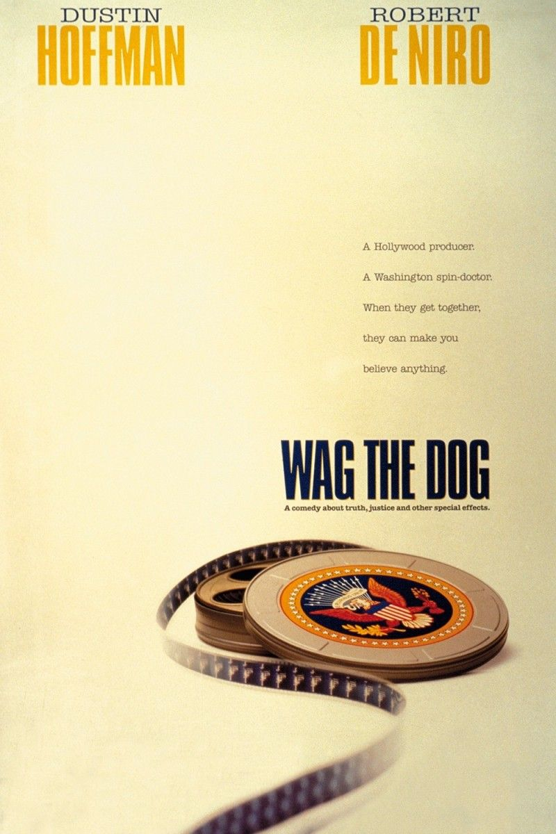 Wag the Dog (1997) directed by Barry Levinson Wag the