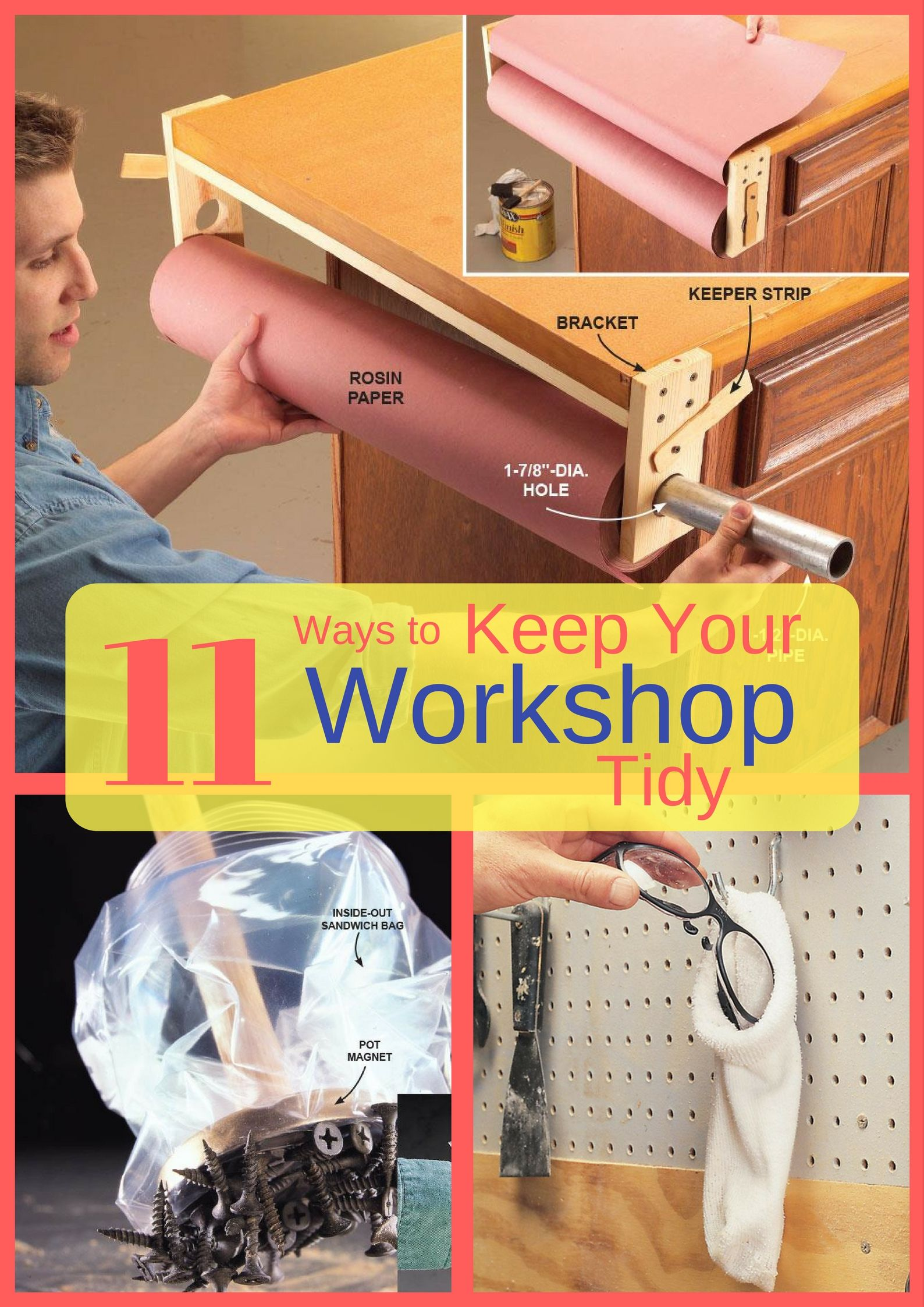 Make your time in the workshop more productive by keeping it clean and clutter-free with these tried-and-true tips.