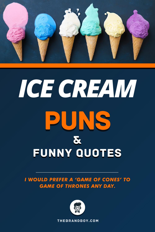 81 Best Ice Cream Puns And Quotes Thebrandboy Com Ice Cream Puns Eating Ice Cream Best Ice Cream